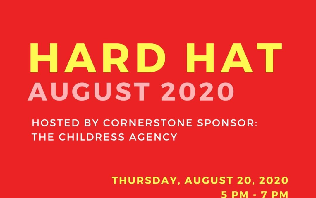Come on out for a Hard Hat Networking event on Thursday, August 20, 2020